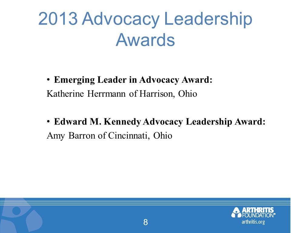 2013 Advocacy Leadership Awards Emerging Leader in Advocacy Award: Katherine Herrmann of Harrison, Ohio Edward M.