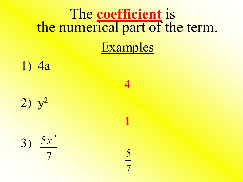 Like Terms are terms with the same variable AND exponent.