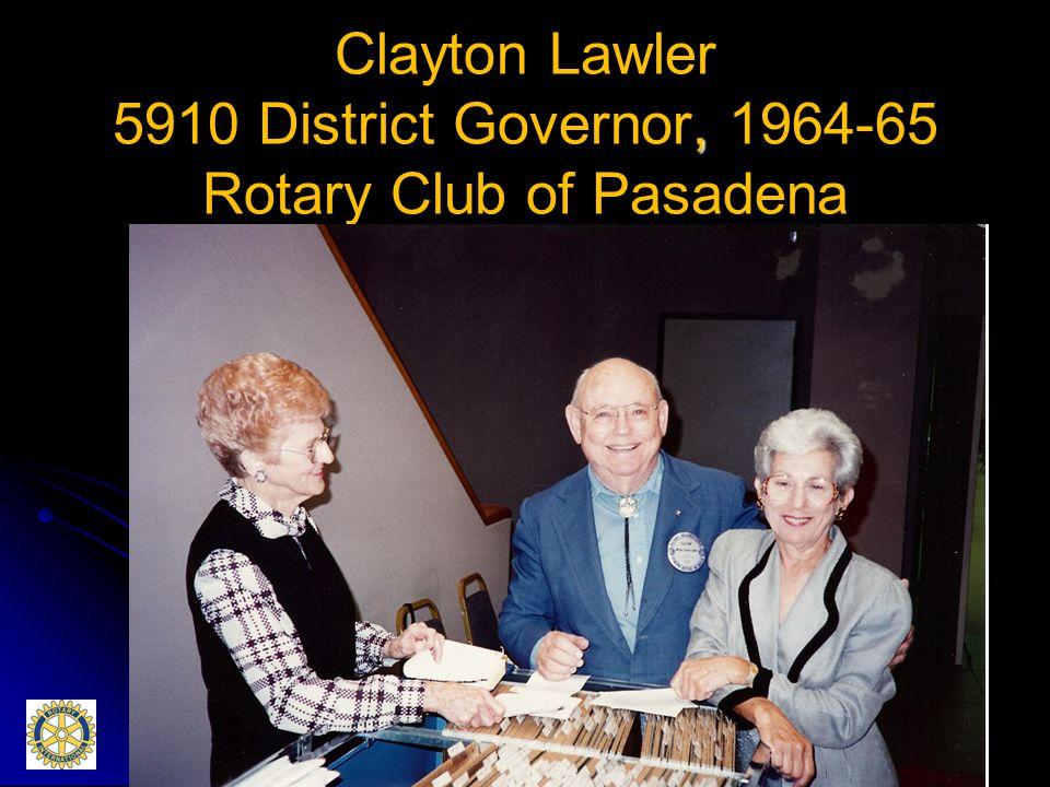 , Clayton Lawler 5910 District Governor, 1964-65 Rotary Club of Pasadena