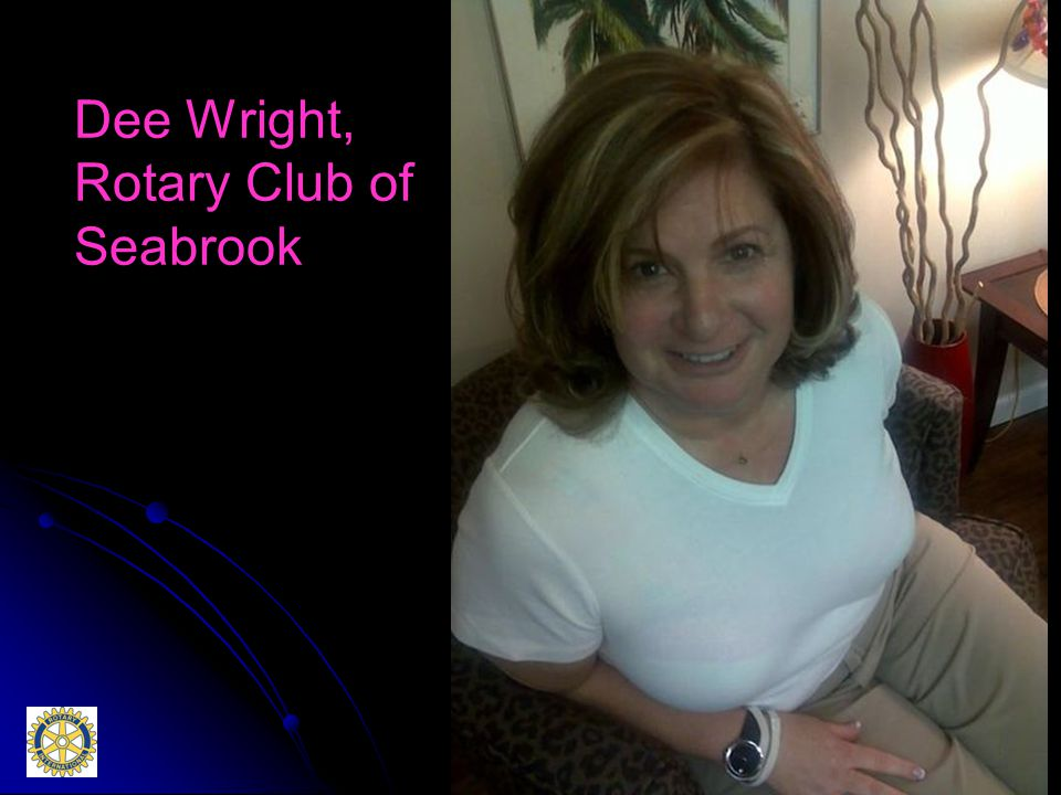 Dee Wright, Rotary Club of Seabrook