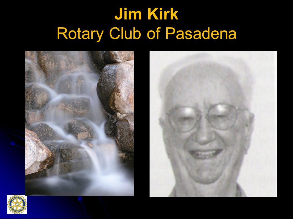Jim Kirk Rotary Club of Pasadena