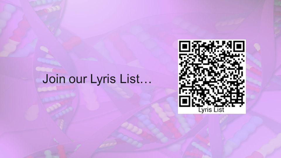 Join our Lyris List…