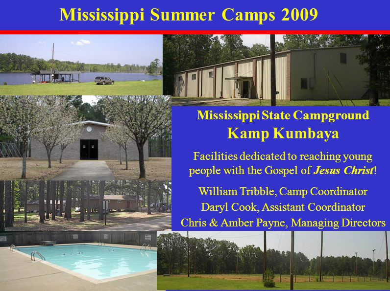 Mississippi Summer Camps 2009 Mississippi State Campground Kamp Kumbaya Facilities dedicated to reaching young people with the Gospel of Jesus Christ.
