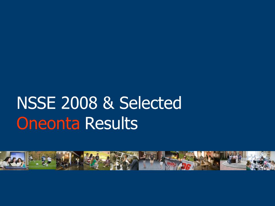 NSSE 2008 & Selected Oneonta Results