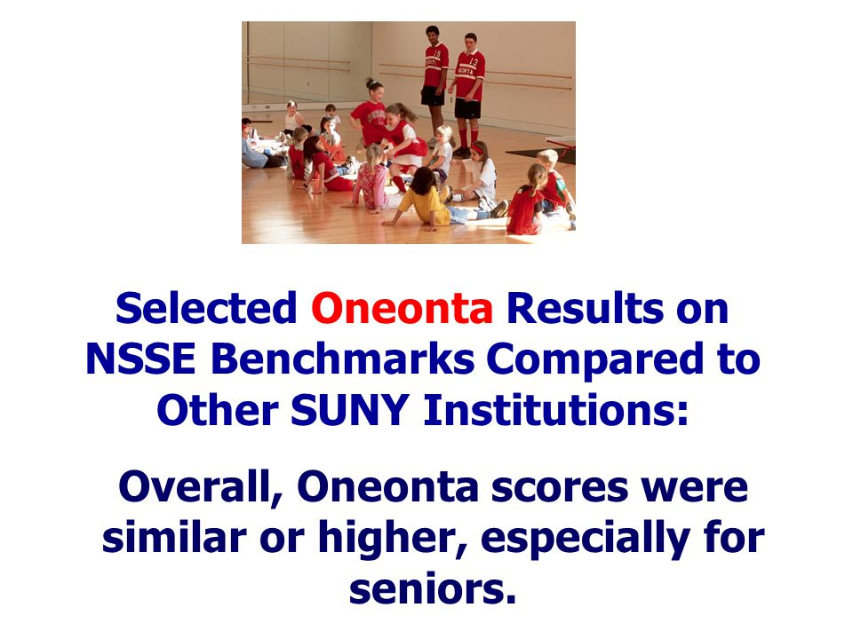Overall, Oneonta scores were similar or higher, especially for seniors.