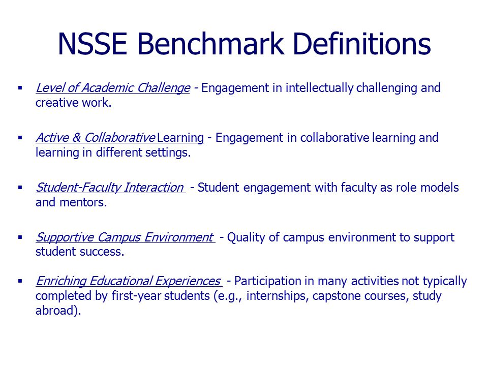 NSSE Benchmark Definitions  Level of Academic Challenge - Engagement in intellectually challenging and creative work.