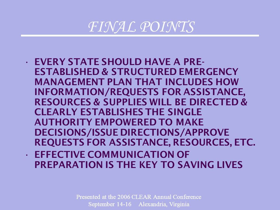 Presented at the 2006 CLEAR Annual Conference September 14-16 Alexandria, Virginia FINAL POINTS EVERY STATE SHOULD HAVE A PRE- ESTABLISHED & STRUCTURE