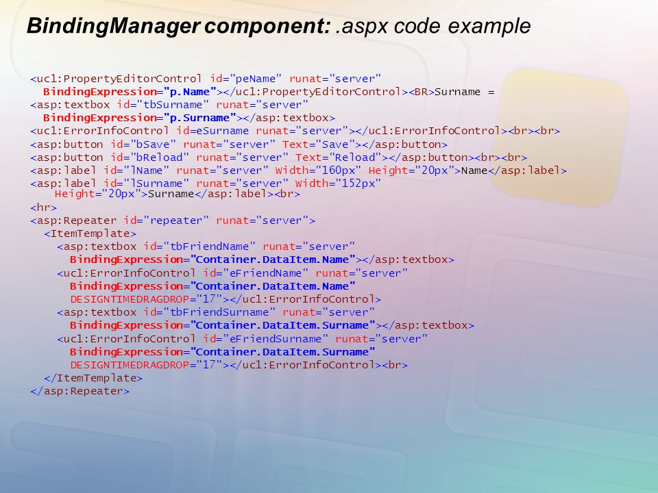BindingManager component:.aspx code example <uc1:PropertyEditorControl id=