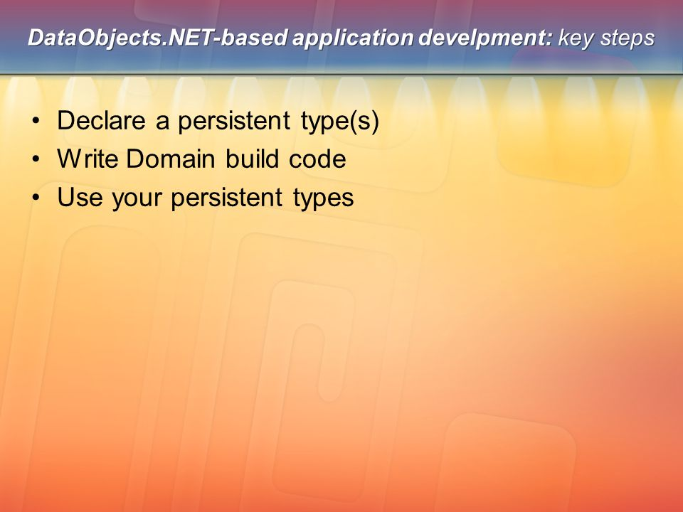 Step 1: persistent entity code // This is our first persistent class.