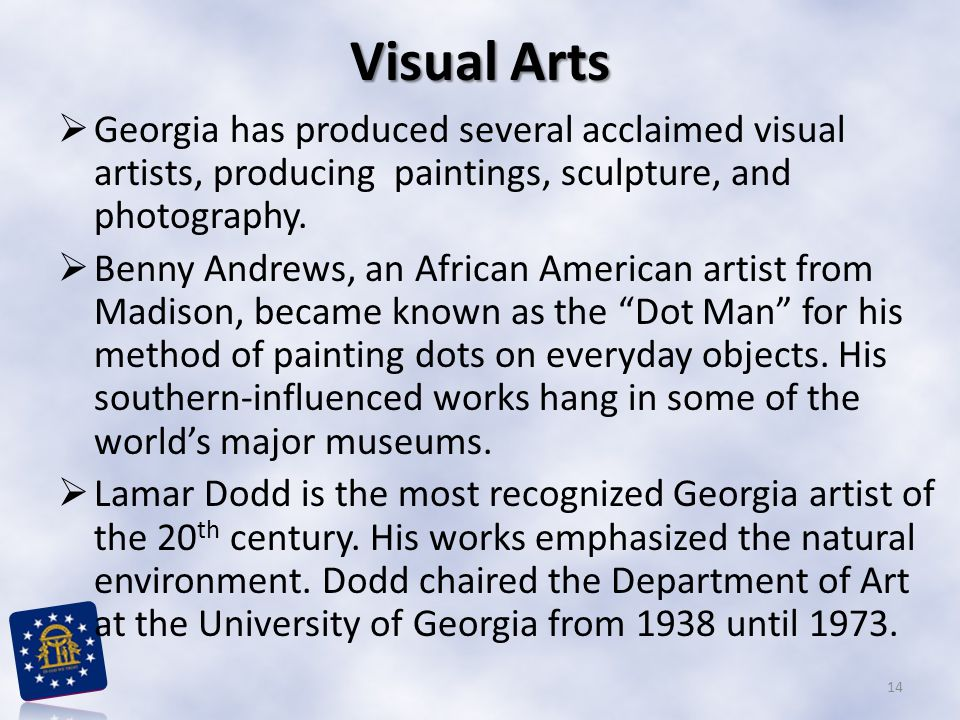 Visual Arts  Georgia has produced several acclaimed visual artists, producing paintings, sculpture, and photography.