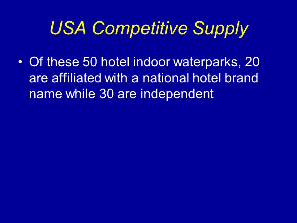 USA Competitive Supply These 50 hotels indoor waterparks are located in the following states: 25Wisconsin 10Minnesota 2Michigan 2North Dakota 2South Dakota 2Nebraska 1AZ, CA, HI,OH, MO, MT & WY