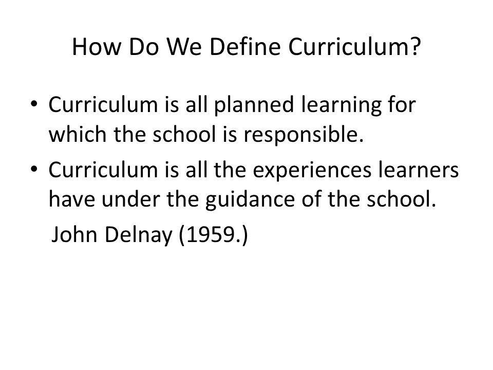 How Do We Define Curriculum.