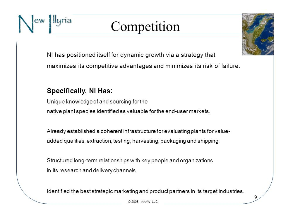 9 Competition NI has positioned itself for dynamic growth via a strategy that maximizes its competitive advantages and minimizes its risk of failure.