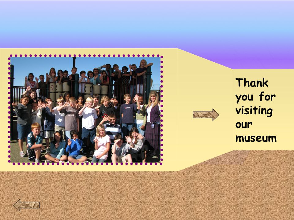 Thank you for visiting our museum