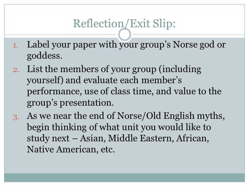 Reflection/Exit Slip: 1. Label your paper with your group's Norse god or goddess.