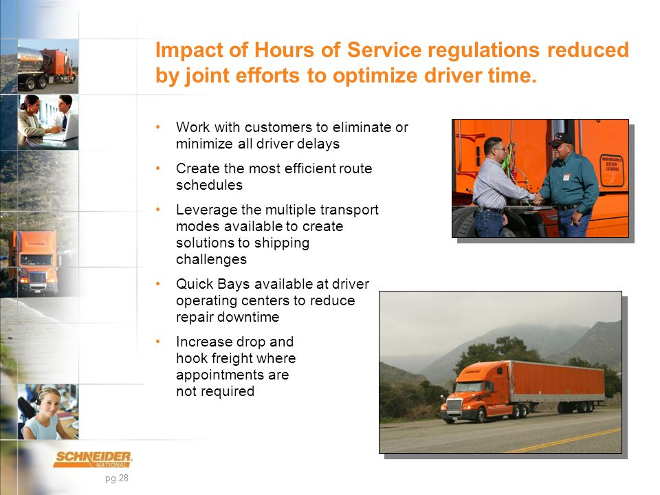 pg.28 Impact of Hours of Service regulations reduced by joint efforts to optimize driver time.