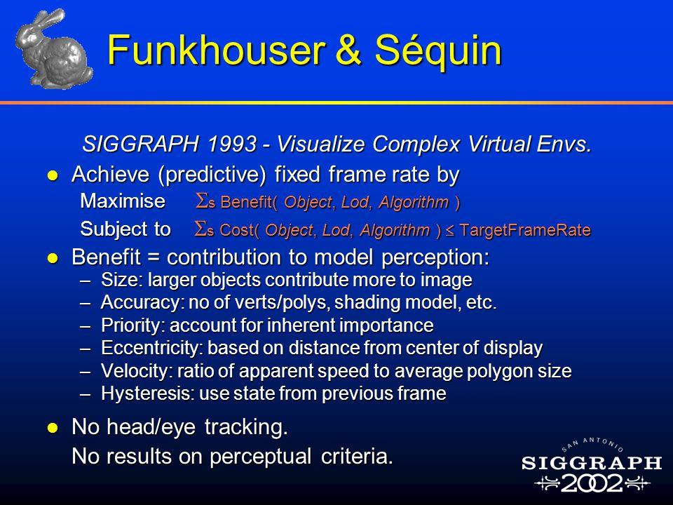 Funkhouser & Séquin SIGGRAPH 1993 - Visualize Complex Virtual Envs.