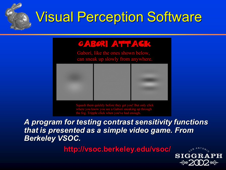 Visual Perception Software A program for testing contrast sensitivity functions that is presented as a simple video game.