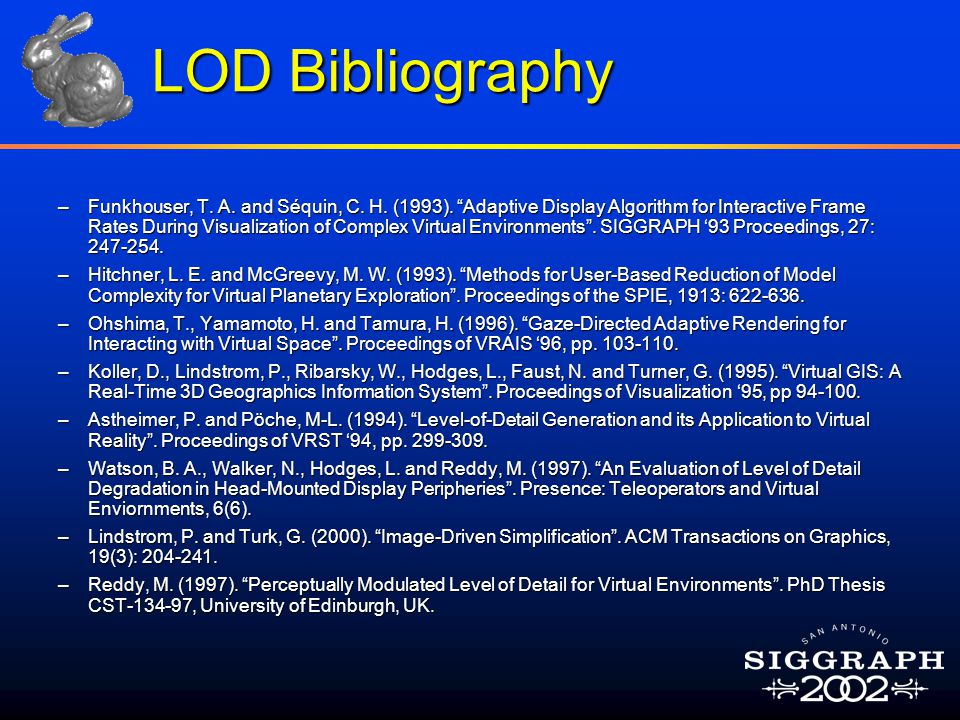 LOD Bibliography –Funkhouser, T. A. and Séquin, C.
