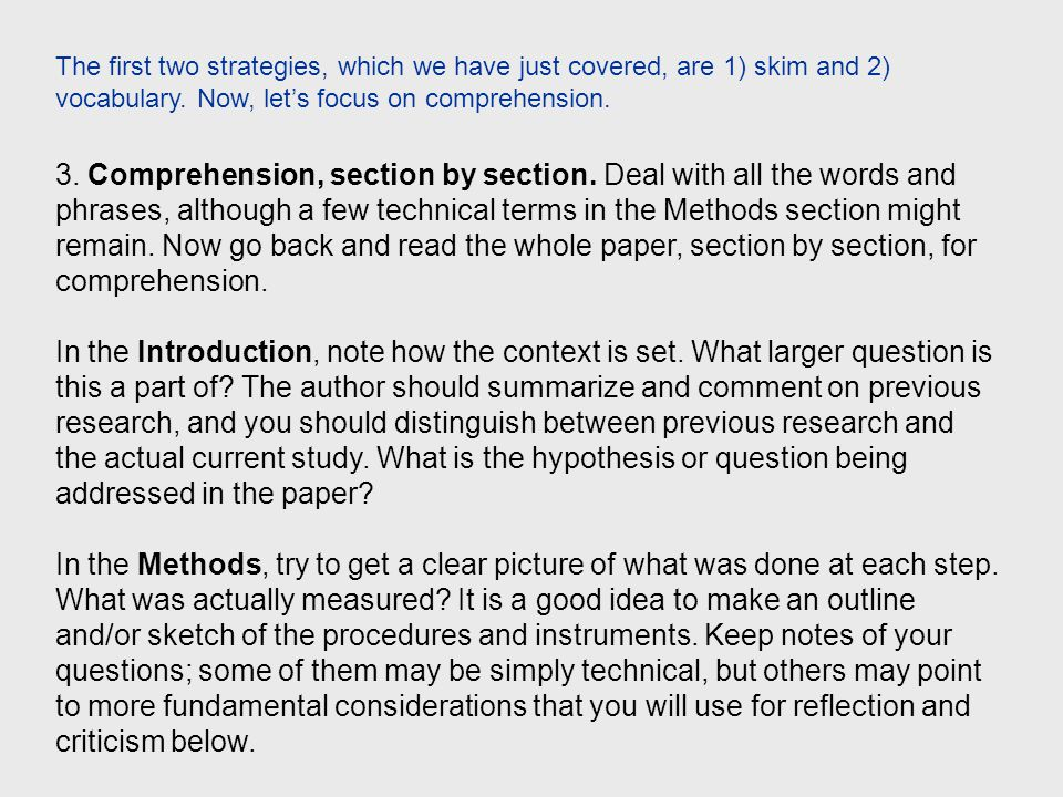 3. Comprehension, section by section. Deal with all the words and phrases, although a few technical terms in the Methods section might remain. Now go