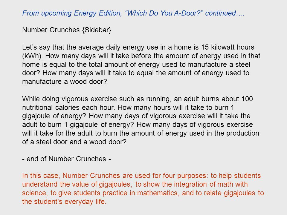 Number Crunches {Sidebar} Let's say that the average daily energy use in a home is 15 kilowatt hours (kWh). How many days will it take before the amou