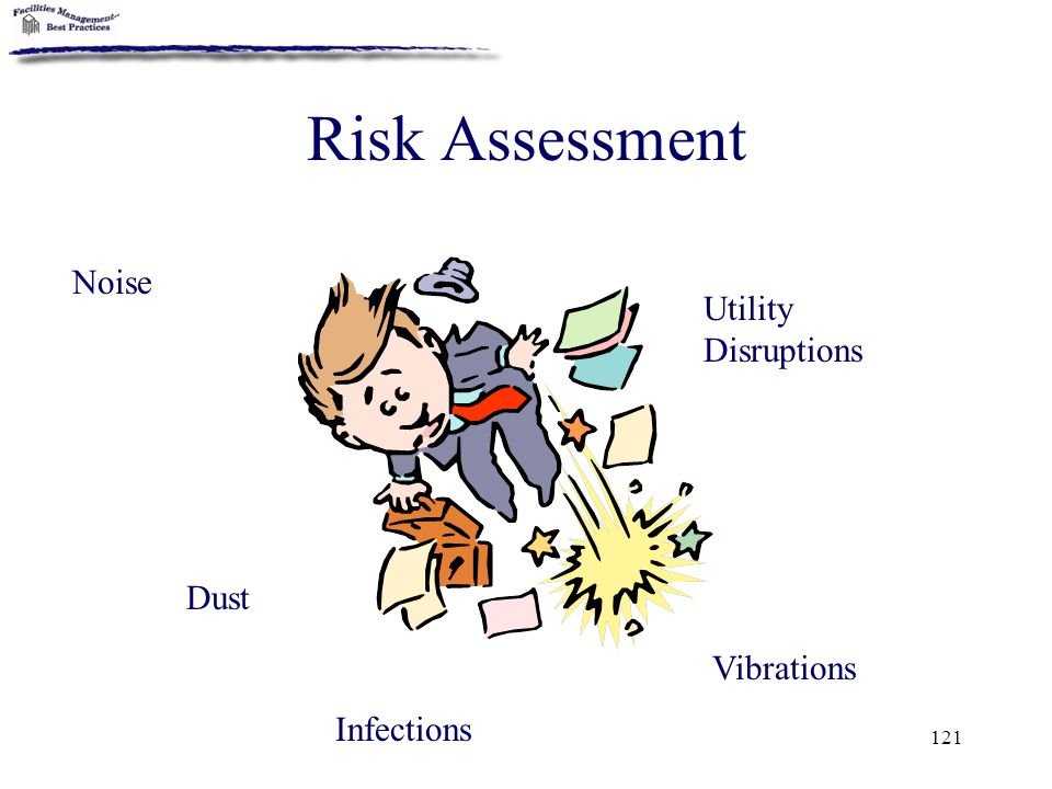 121 Risk Assessment Noise Vibrations Dust Utility Disruptions Infections