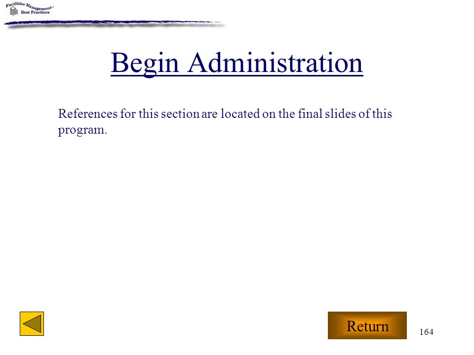 164 Begin Administration Return References for this section are located on the final slides of this program.