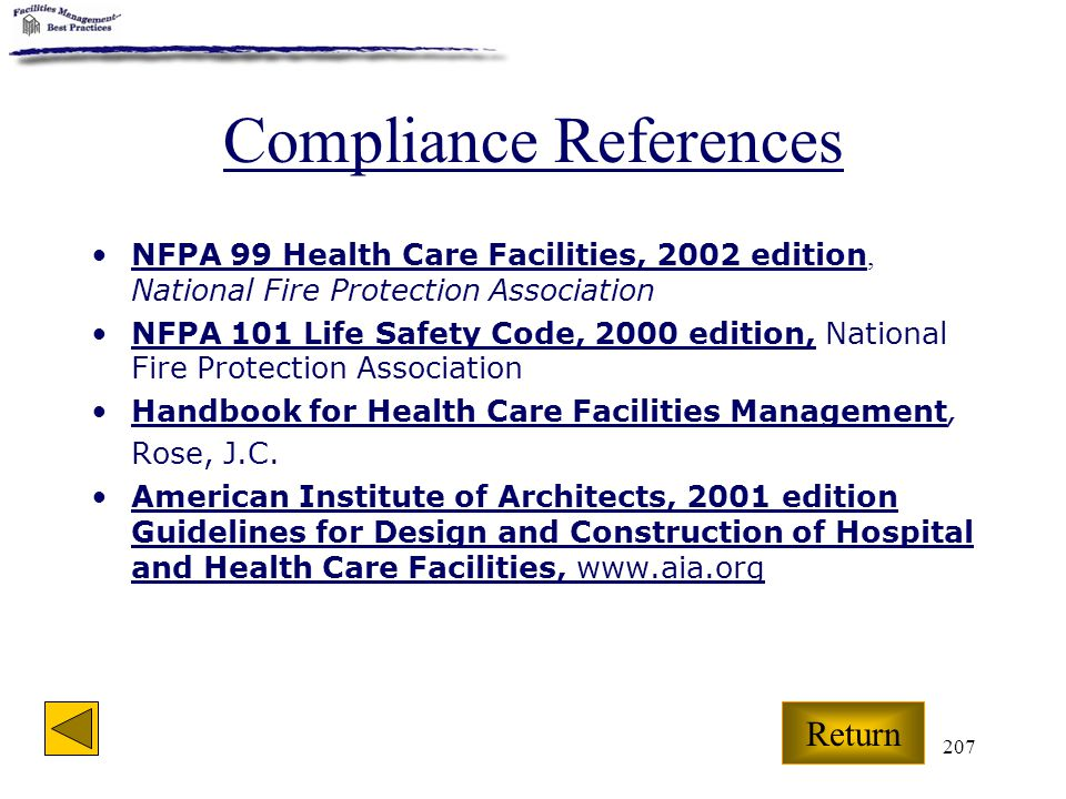 207 Compliance References NFPA 99 Health Care Facilities, 2002 edition, National Fire Protection AssociationNFPA NFPA 101 Life Safety Code, 2000 editi
