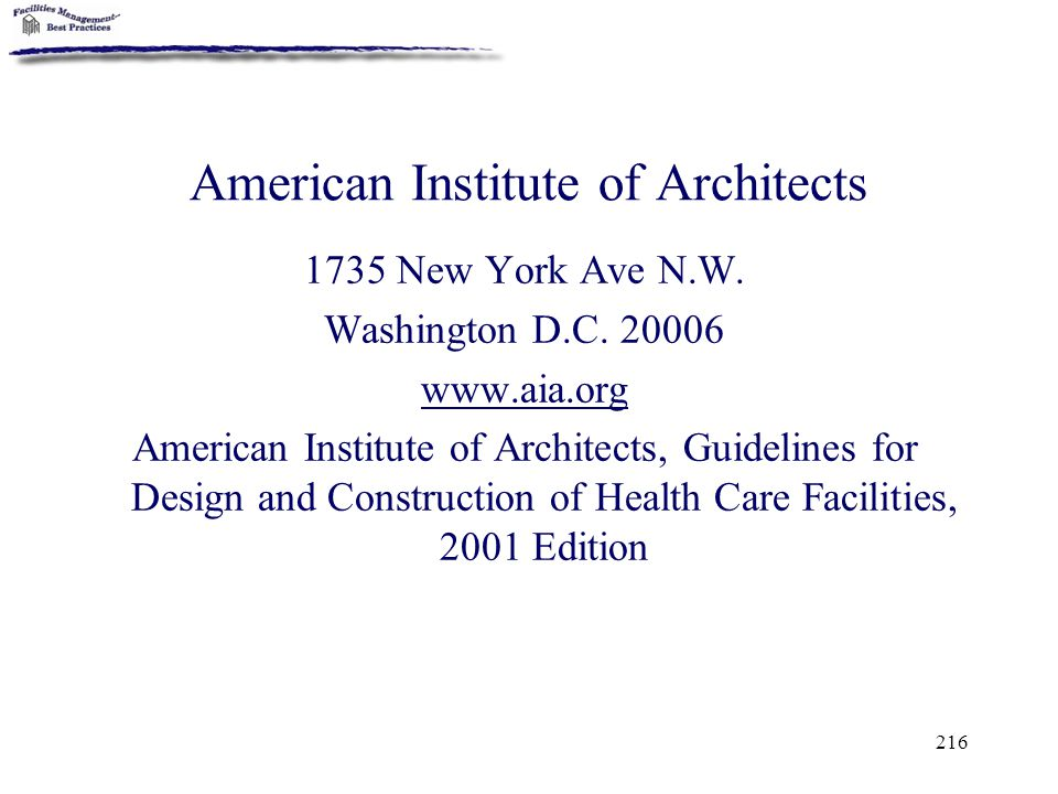 216 American Institute of Architects 1735 New York Ave N.W. Washington D.C. 20006 www.aia.org American Institute of Architects, Guidelines for Design