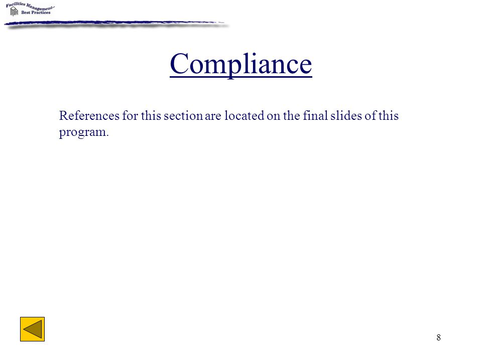 8 Compliance References for this section are located on the final slides of this program.