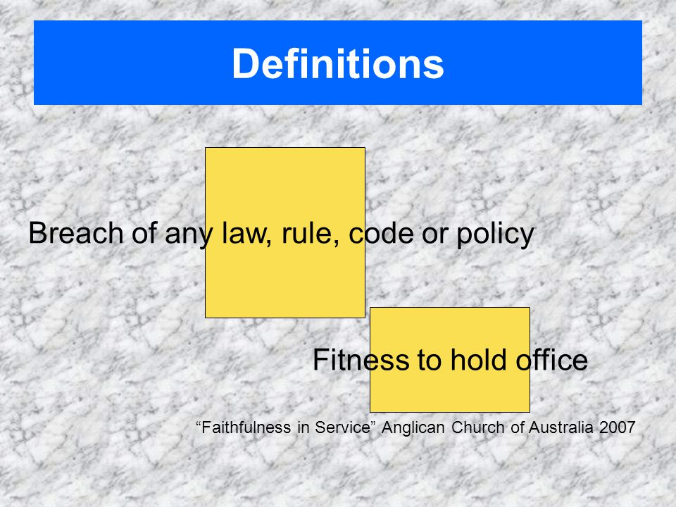 Definitions Breach of any law, rule, code or policy Fitness to hold office