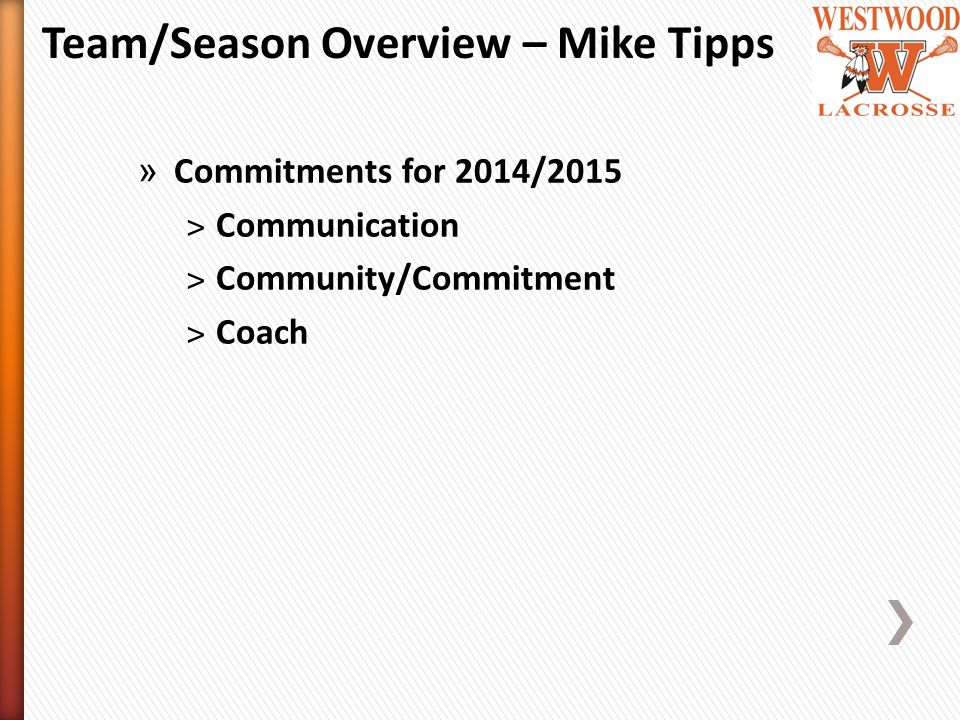 » Commitments for 2014/2015 ˃Communication ˃Community/Commitment ˃Coach Team/Season Overview – Mike Tipps
