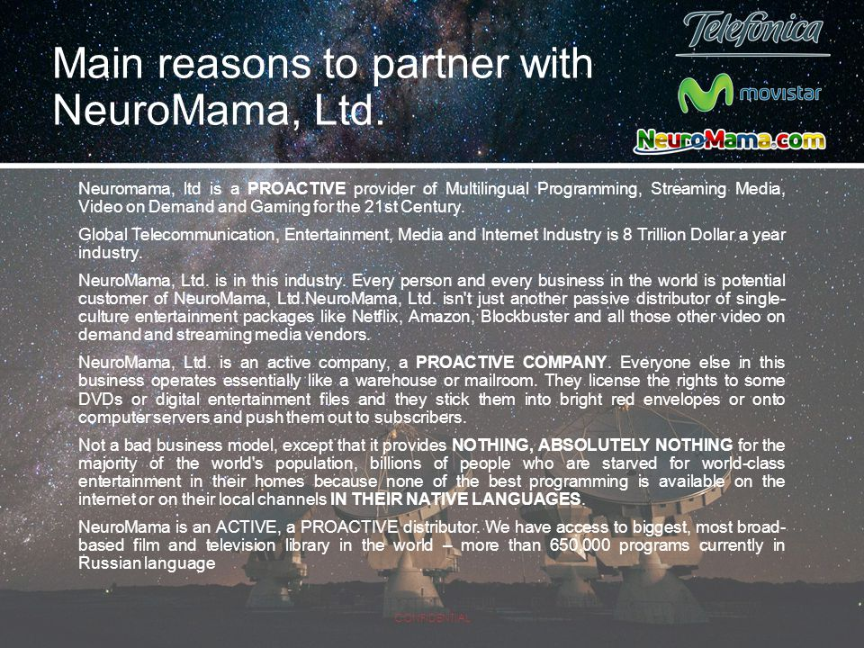 Neuromama, ltd is a PROACTIVE provider of Multilingual Programming, Streaming Media, Video on Demand and Gaming for the 21st Century. Global Telecommu