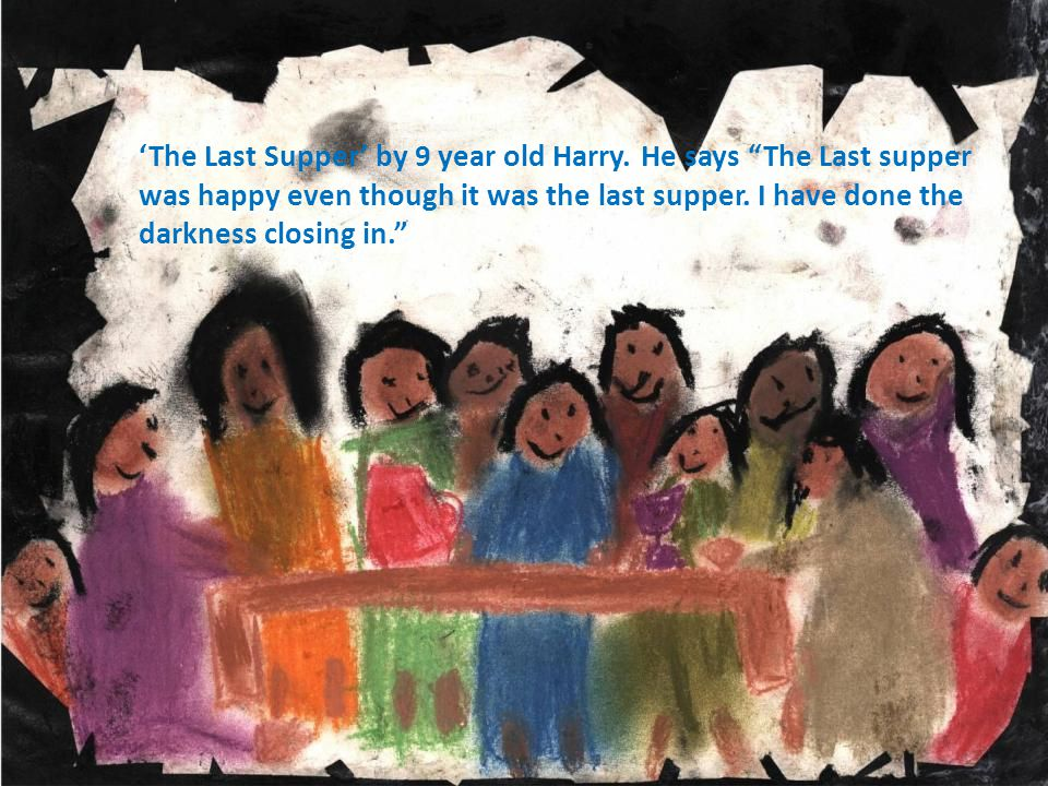 'The Last Supper' by 9 year old Harry.