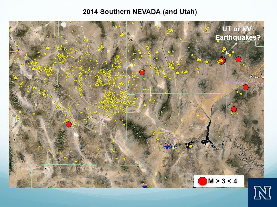 M > 3 < 4 2014 Southern NEVADA (and Utah) UT or NV Earthquakes