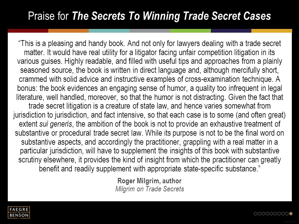Praise for The Secrets To Winning Trade Secret Cases fb.us.4710413 This is a pleasing and handy book.
