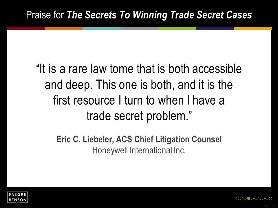 Praise for The Secrets To Winning Trade Secret Cases fb.us.4710413 It is a rare law tome that is both accessible and deep.