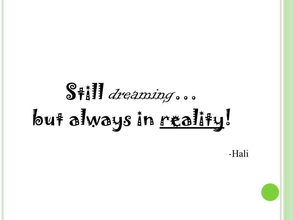Still dreaming … but always in reality! - Hali