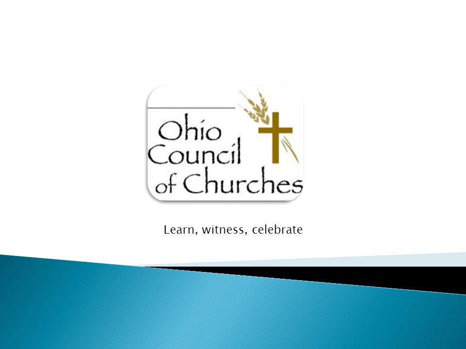 The mission of the Ohio Council of Churches is to make visible the unity of Christ's church, provide a Christian voice on public issue, and engage in worship, education, and service.