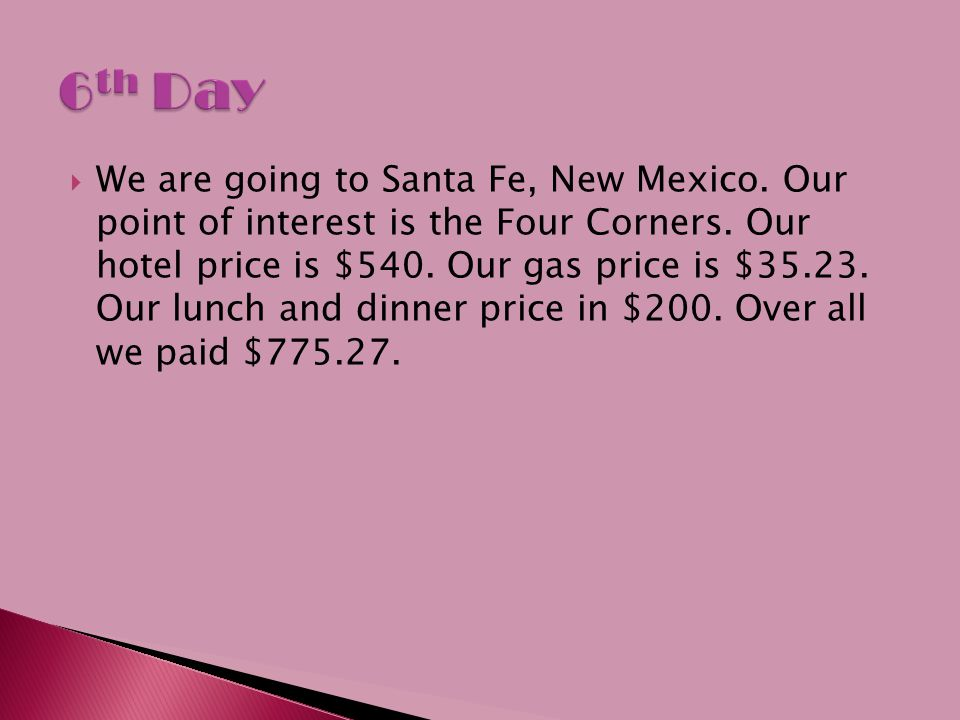  We are going to Santa Fe, New Mexico. Our point of interest is the Four Corners.
