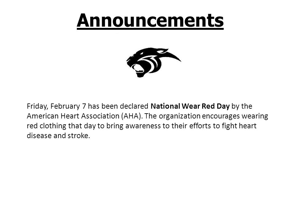 Announcements Friday, February 7 has been declared National Wear Red Day by the American Heart Association (AHA).