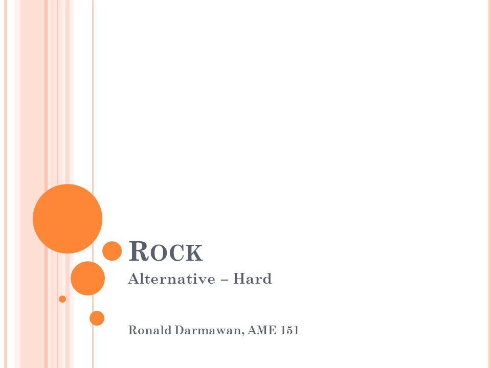 R OCK Alternative – Hard Ronald Darmawan, AME 151