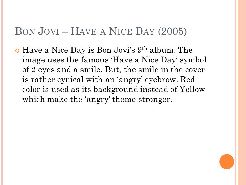 Have a Nice Day is Bon Jovi's 9 th album.