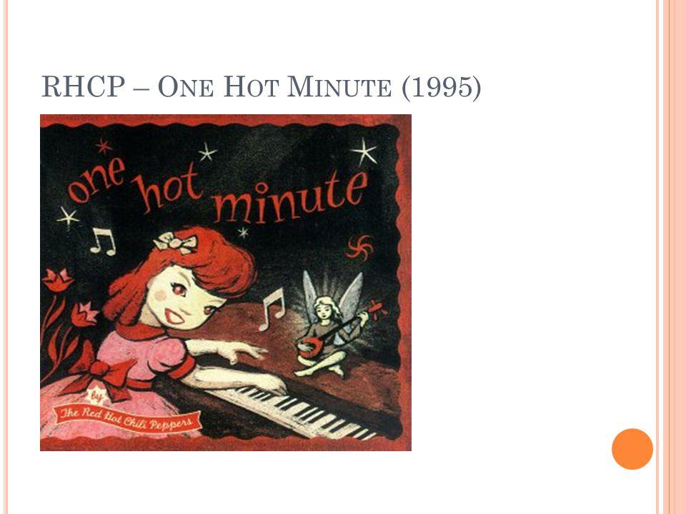 RHCP – O NE H OT M INUTE (1995)