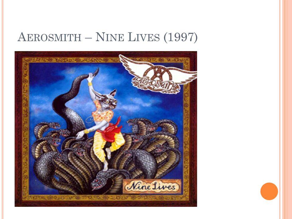 A EROSMITH – N INE L IVES (1997)