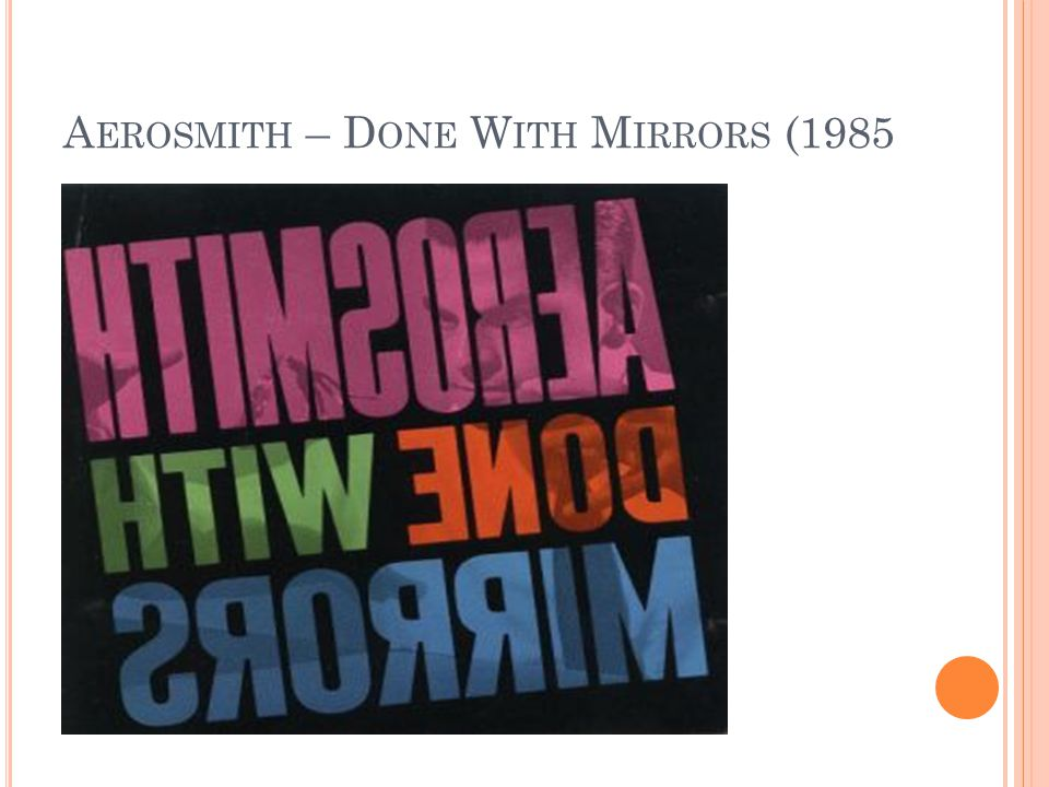 A EROSMITH – D ONE W ITH M IRRORS (1985