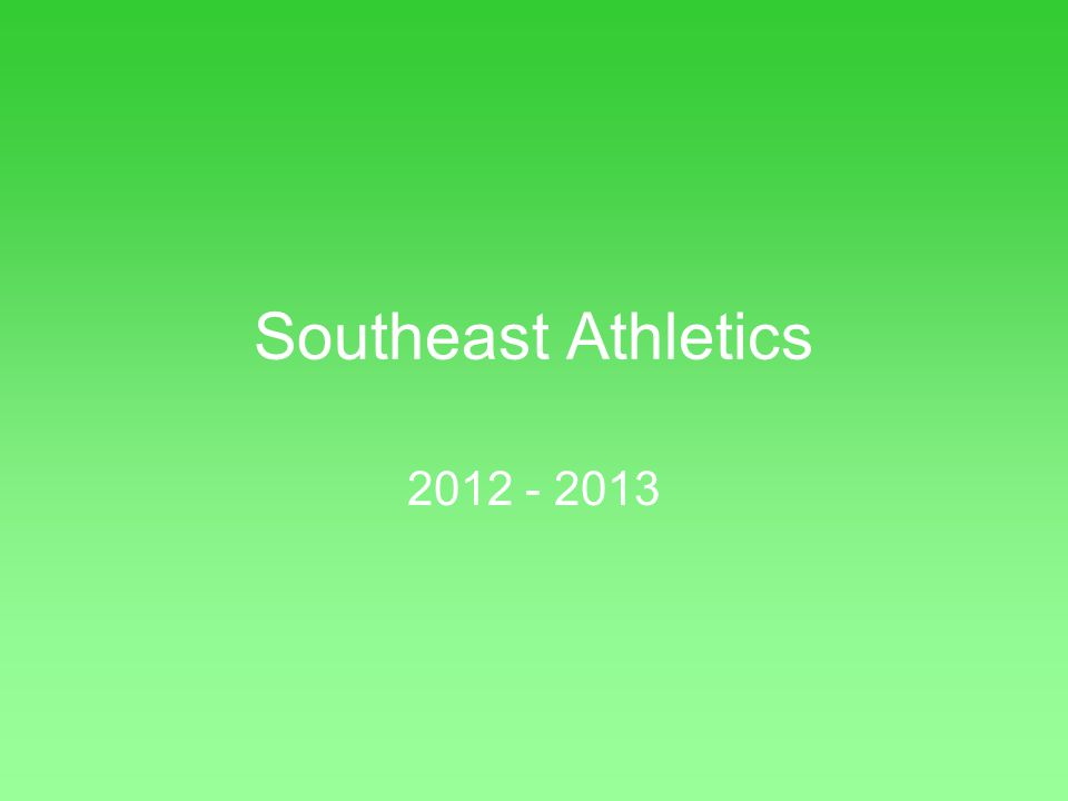 Southeast Athletics 2012 - 2013