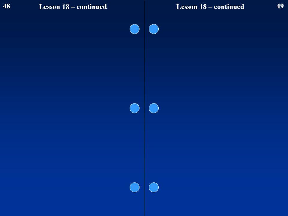 4849 Lesson 18 – continued
