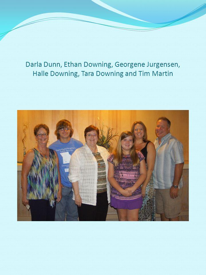 Darla Dunn, Ethan Downing, Georgene Jurgensen, Halle Downing, Tara Downing and Tim Martin