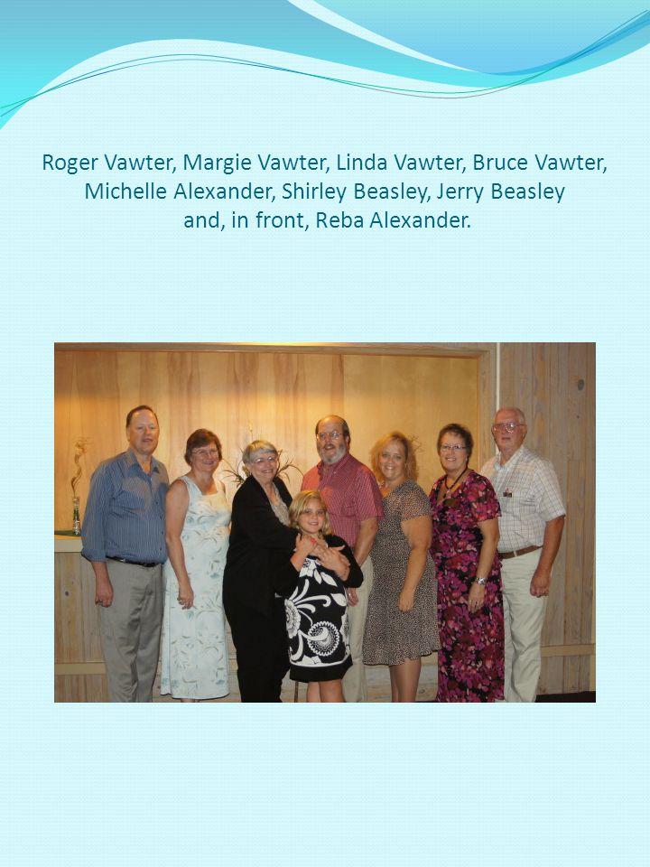 Roger Vawter, Margie Vawter, Linda Vawter, Bruce Vawter, Michelle Alexander, Shirley Beasley, Jerry Beasley and, in front, Reba Alexander.